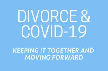 E-Book About Divorce and COVID-19: Keep it Together and Moving Forward